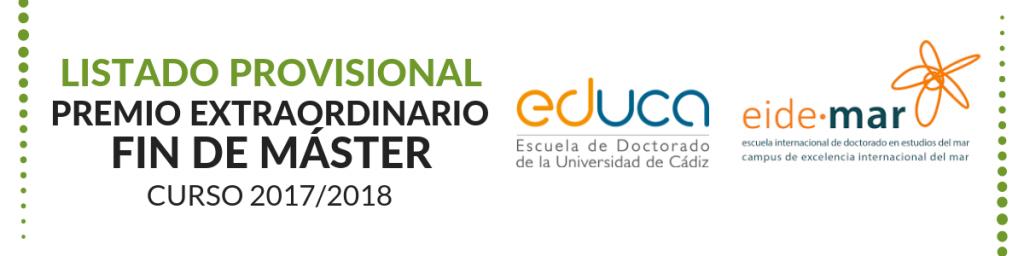 Propuesta provisional de concesión de Premios Extraordinarios Fin de Máster (EDUCA) correspondientes al curso 2017/2018
