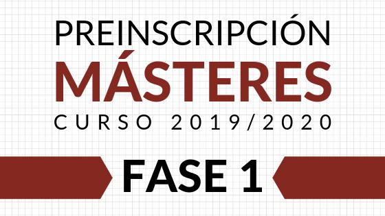 Preinscripción Másteres Oficiales 2019/20 (DUA) / Primera lista de admitidos en FASE 1: Estudiantes extranjeros