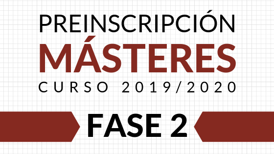 Preinscripción Másteres 2019/20 (FASE 2) / Lista de Admitidos