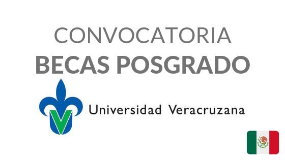 Convocatoria de Becas de Posgrado por la Universidad Veracruzana (México)