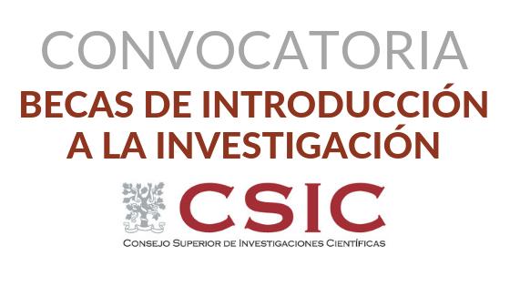 """Convocatoria de Becas CSIC """"JAE Intro"""", en el marco del Programa """"Junta para la Ampliación de Estudios"""""""