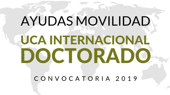 Resolución sobre solicitudes de ampliación de ayudas del Programa de Ayudas de Movilidad para la realización de investigación en centros extranjeros de prestigio internacional – UCA Internacional Doctorado (Convocatoria 2019)